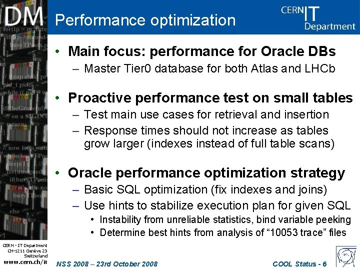 Performance optimization • Main focus: performance for Oracle DBs – Master Tier 0 database