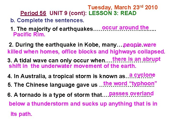 Tuesday, March 23 rd 2010 Period 56 UNIT 9 (cont): LESSON 3: READ b.