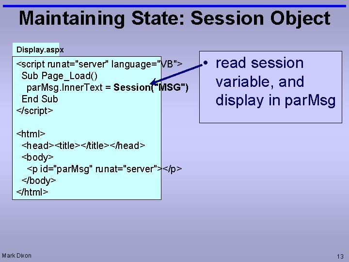 """Maintaining State: Session Object Display. aspx <script runat=""""server"""" language=""""VB""""> Sub Page_Load() par. Msg. Inner."""