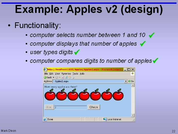 Example: Apples v 2 (design) • Functionality: • • Mark Dixon computer selects number