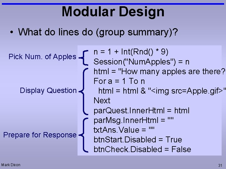 Modular Design • What do lines do (group summary)? Pick Num. of Apples Display
