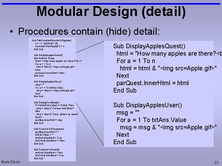 Modular Design (detail) • Procedures contain (hide) detail: Sub Pick. Random. Number. Of. Apples()