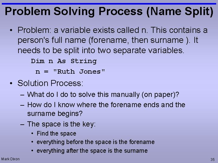 Problem Solving Process (Name Split) • Problem: a variable exists called n. This contains