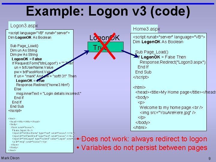 "Example: Logon v 3 (code) Logon 3. aspx Home 3. aspx <script language=""VB"" runat=""server"">"
