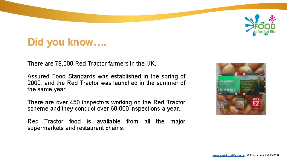 Did you know…. There are 78, 000 Red Tractor farmers in the UK. Assured