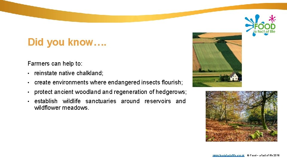 Did you know…. Farmers can help to: • reinstate native chalkland; • create environments
