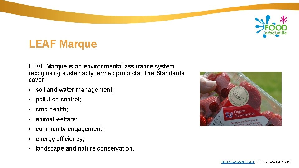 LEAF Marque is an environmental assurance system recognising sustainably farmed products. The Standards cover: