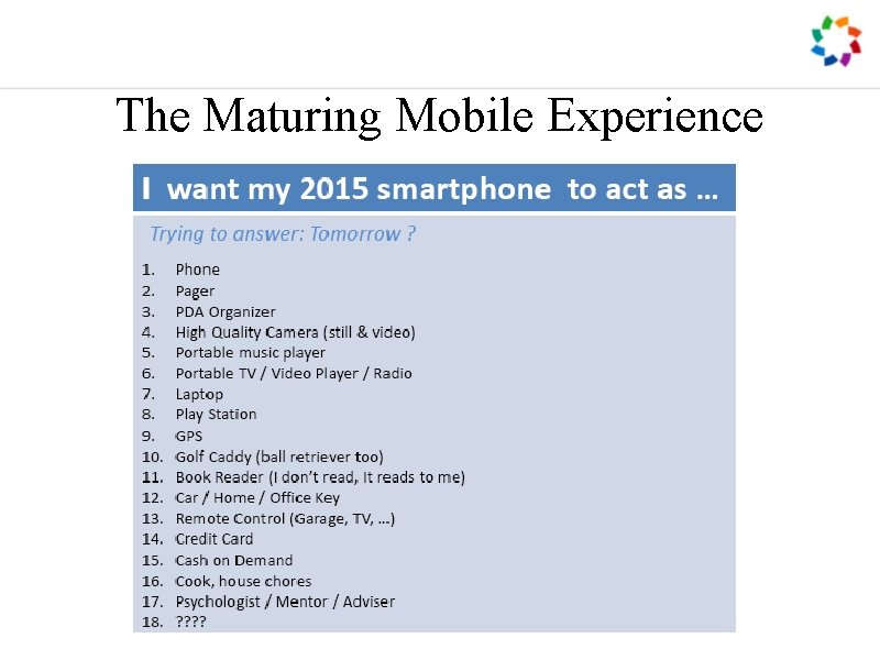 The Maturing Mobile Experience
