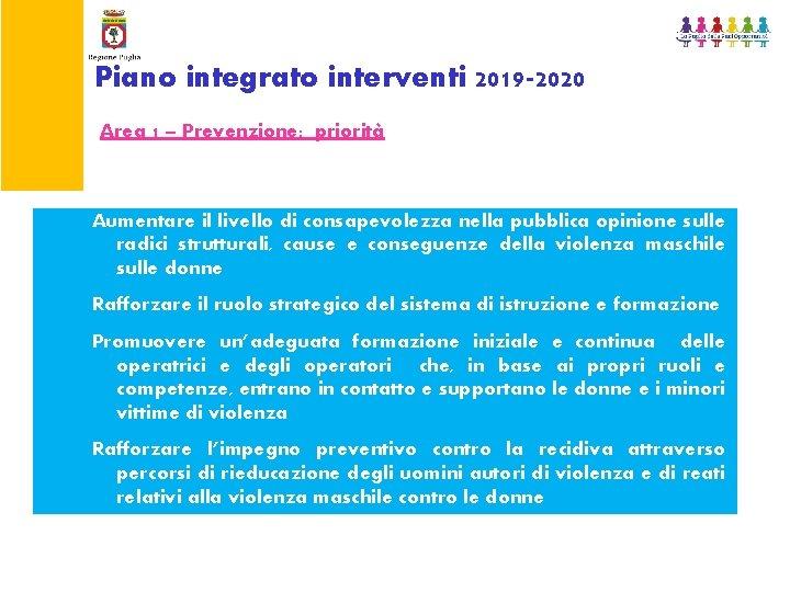 Piano integrato interventi 2019 -2020 Area 1 – Prevenzione: priorità Aumentare il livello di