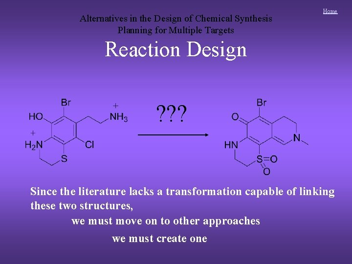 Alternatives in the Design of Chemical Synthesis Planning for Multiple Targets Home Reaction Design