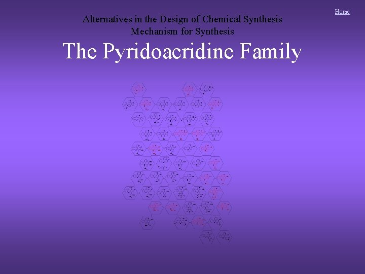 Alternatives in the Design of Chemical Synthesis Mechanism for Synthesis The Pyridoacridine Family Home