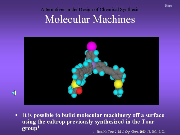 Alternatives in the Design of Chemical Synthesis Home Molecular Machines • It is possible