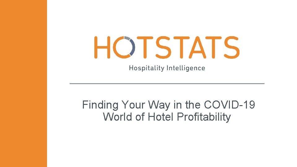 Finding Your Way in the COVID-19 World of Hotel Profitability