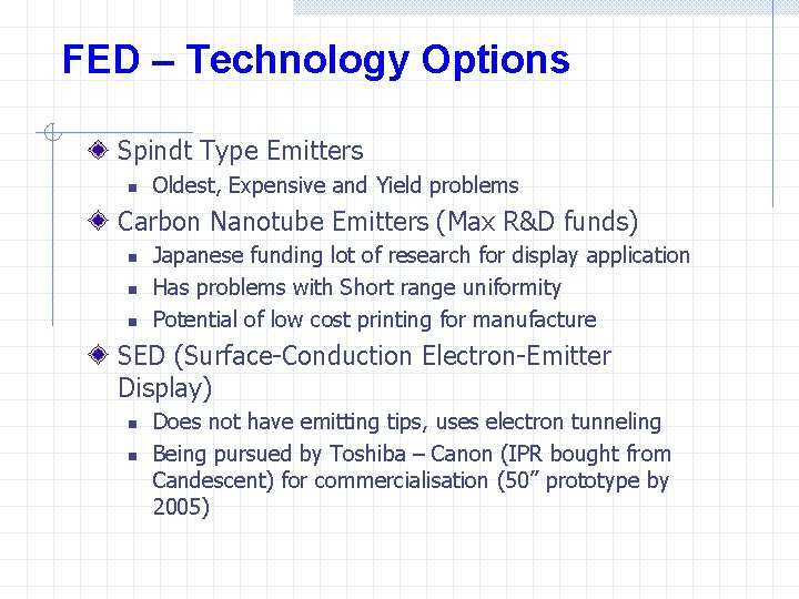 FED – Technology Options Spindt Type Emitters n Oldest, Expensive and Yield problems Carbon