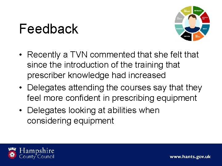 Feedback • Recently a TVN commented that she felt that since the introduction of