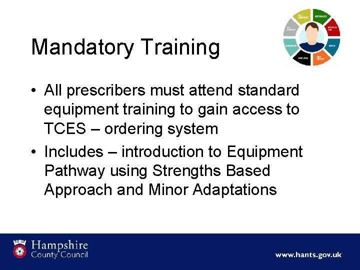 Mandatory Training • All prescribers must attend standard equipment training to gain access to