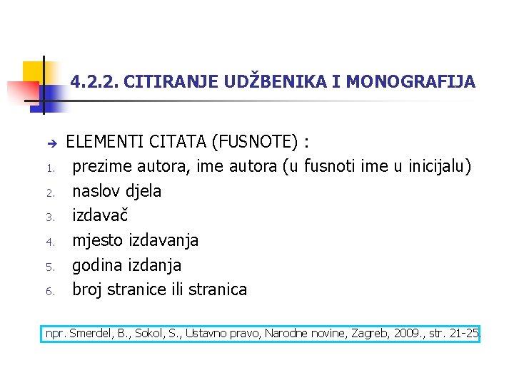 4. 2. 2. CITIRANJE UDŽBENIKA I MONOGRAFIJA 1. 2. 3. 4. 5. 6. ELEMENTI