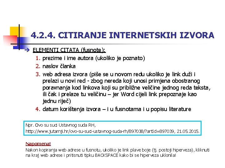 4. 2. 4. CITIRANJE INTERNETSKIH IZVORA ELEMENTI CITATA (fusnote): 1. prezime i ime autora