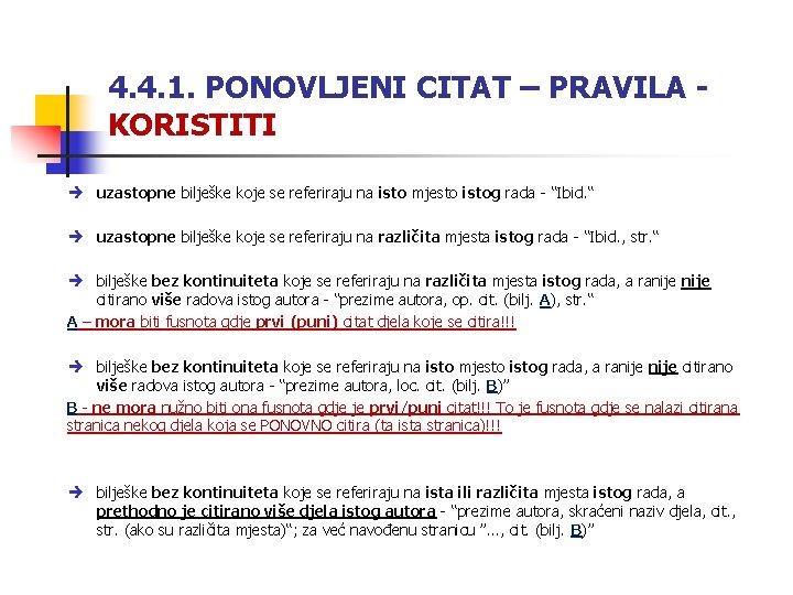 4. 4. 1. PONOVLJENI CITAT – PRAVILA KORISTITI uzastopne bilješke koje se referiraju na