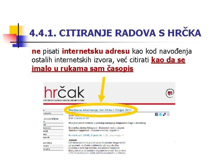 4. 4. 1. CITIRANJE RADOVA S HRČKA ne pisati internetsku adresu kao kod navođenja