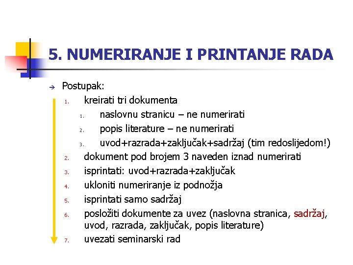 5. NUMERIRANJE I PRINTANJE RADA Postupak: 1. kreirati tri dokumenta 1. naslovnu stranicu –