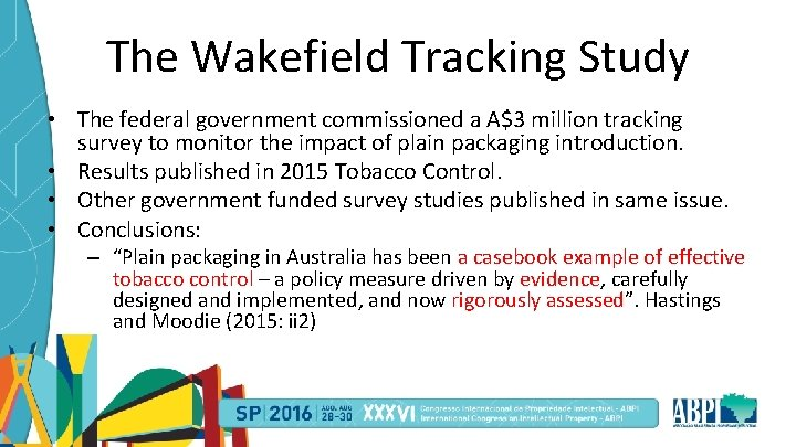 The Wakefield Tracking Study • The federal government commissioned a A$3 million tracking survey