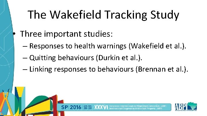 The Wakefield Tracking Study • Three important studies: – Responses to health warnings (Wakefield