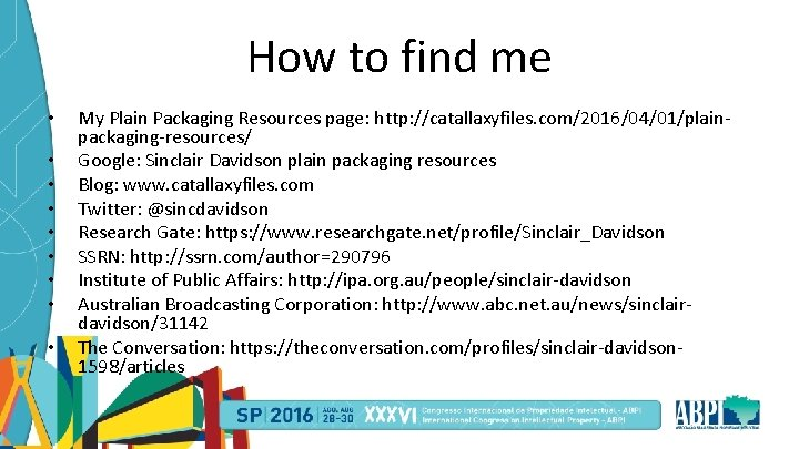 How to find me • • • My Plain Packaging Resources page: http: //catallaxyfiles.