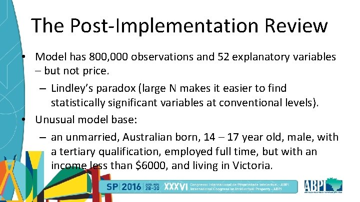 The Post-Implementation Review • Model has 800, 000 observations and 52 explanatory variables –