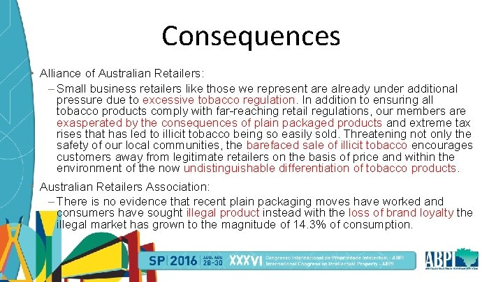 Consequences • Alliance of Australian Retailers: – Small business retailers like those we represent