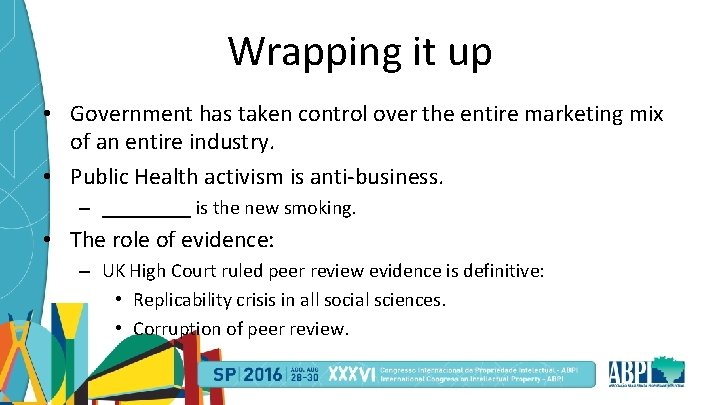 Wrapping it up • Government has taken control over the entire marketing mix of