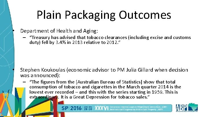 """Plain Packaging Outcomes • Department of Health and Aging: – """"Treasury has advised that"""