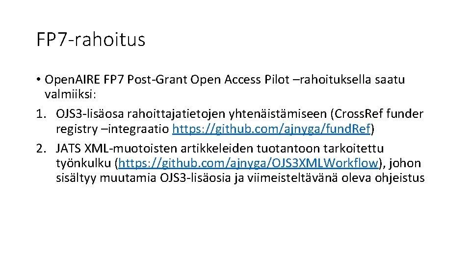 FP 7 -rahoitus • Open. AIRE FP 7 Post-Grant Open Access Pilot –rahoituksella saatu