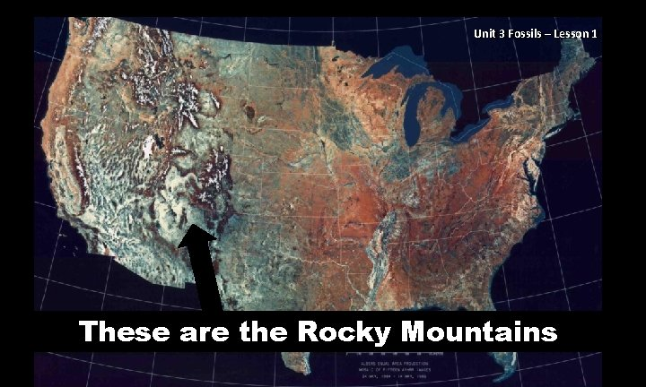 Unit 33 Fossils––Lesson 12 These are the Rocky Mountains