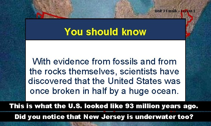 Unit 3 Fossils – Lesson 1 You should know With evidence from fossils and