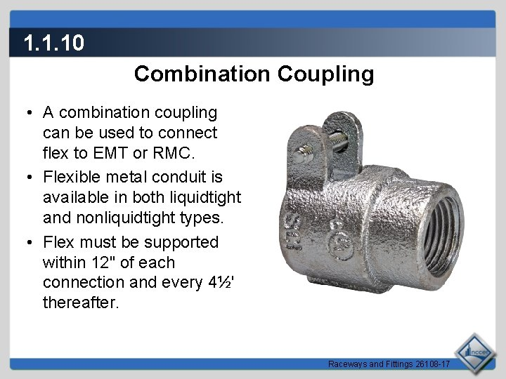 1. 1. 10 Combination Coupling • A combination coupling can be used to connect