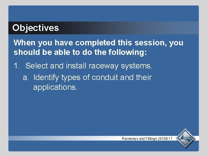 Objectives When you have completed this session, you should be able to do the