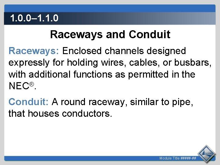 1. 0. 0– 1. 1. 0 Raceways and Conduit Raceways: Enclosed channels designed expressly