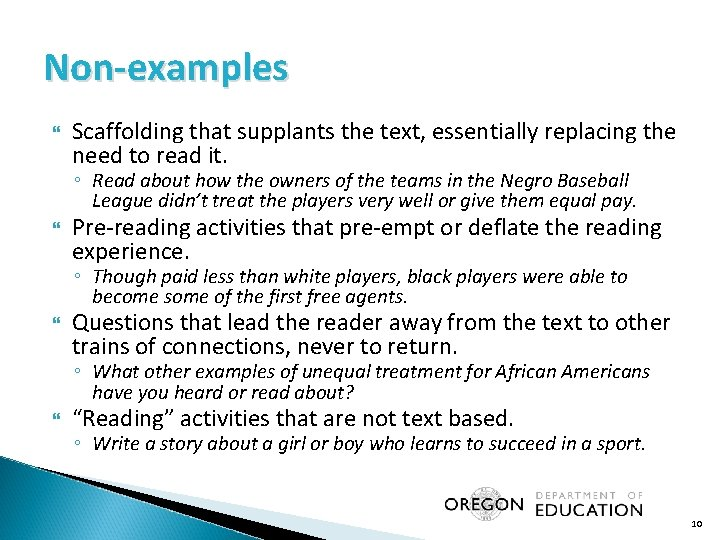 Non-examples Scaffolding that supplants the text, essentially replacing the need to read it. ◦
