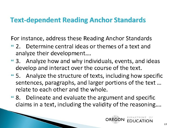 Text-dependent Reading Anchor Standards For instance, address these Reading Anchor Standards 2. Determine central