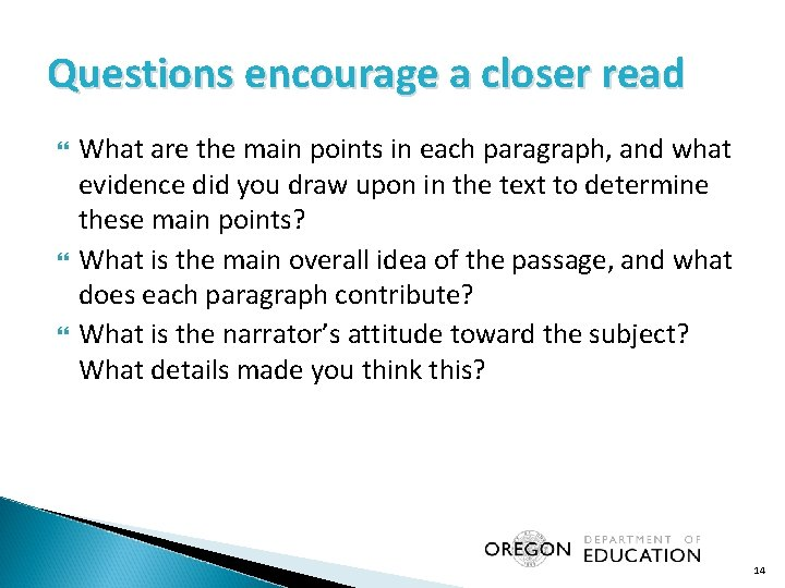 Questions encourage a closer read What are the main points in each paragraph, and