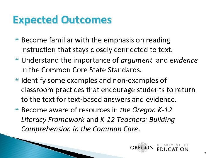 Expected Outcomes Become familiar with the emphasis on reading instruction that stays closely connected