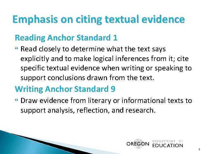 Emphasis on citing textual evidence Reading Anchor Standard 1 Read closely to determine what