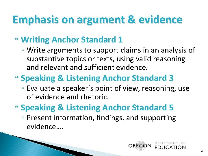 Emphasis on argument & evidence Writing Anchor Standard 1 ◦ Write arguments to support