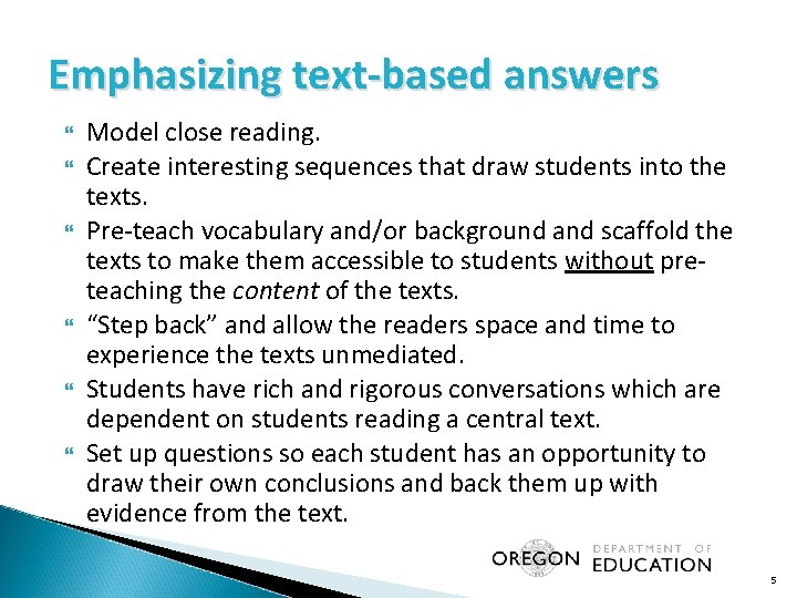 Emphasizing text-based answers Model close reading. Create interesting sequences that draw students into the