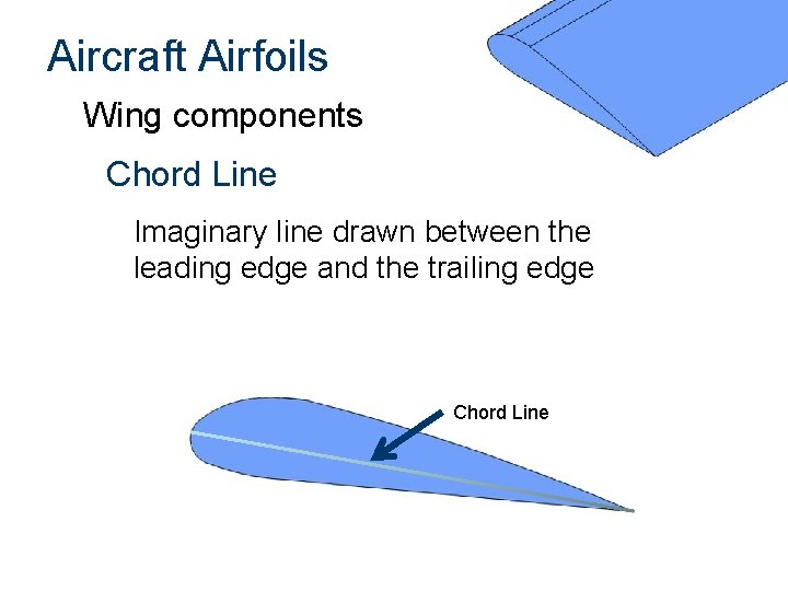 Aircraft Airfoils Wing components Chord Line Imaginary line drawn between the leading edge and