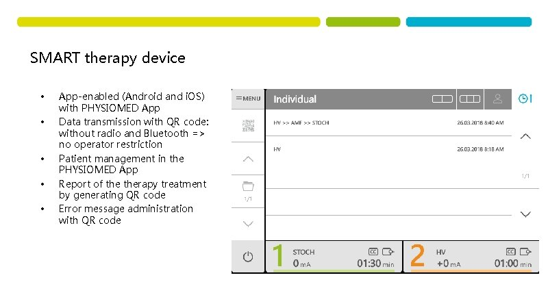 SMART therapy device • • • App-enabled (Android and i. OS) with PHYSIOMED App
