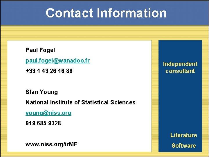 Contact Information Paul Fogel paul. fogel@wanadoo. fr +33 1 43 26 16 86 Independent