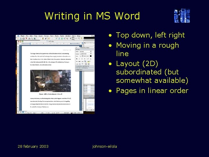Writing in MS Word • Top down, left right • Moving in a rough