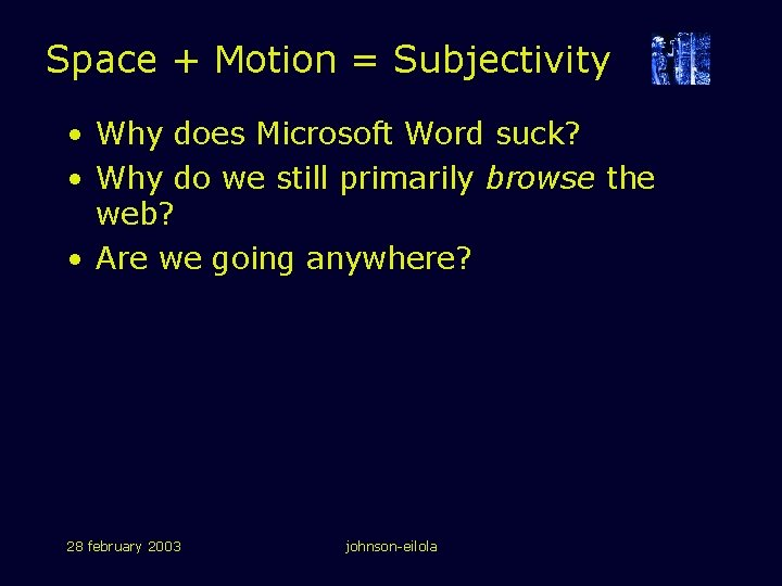 Space + Motion = Subjectivity • Why does Microsoft Word suck? • Why do